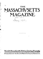 The Massachusetts Magazine: Devoted to Massachusetts History, Genealogy, Biography, Volume 1