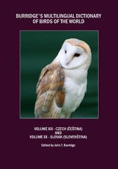 Burridge's Multilingual Dictionary of Birds of the World: Volume XIX Czech (Čeština) and Volume XX Slovak (Slovenština)
