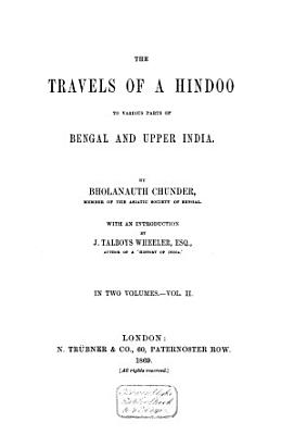 The Travels of a Hindoo to Various Parts of Bengal and Upper India PDF