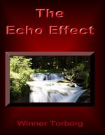 The Echo Effect: They Will Come Back on You