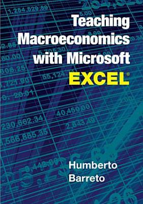 Teaching Macroeconomics with Microsoft Excel