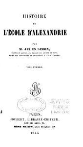 Histoire de L'école D'Alexandrie: Volume 1