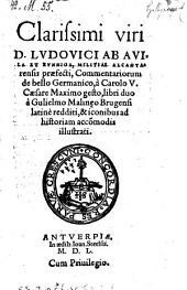 Commentariorum de bello germanico a Carolo V. gesto libri duo a Gulielmo Malinaeo latine redditi