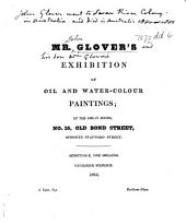 Mr. Glover's Exhibition of Oil and Water-Colour Paintings; at the great rooms, No. 16, Old Bond Street, etc