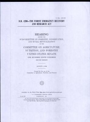 H R  4200the Forest Emergency Recovery and Research Act   hearing PDF