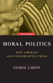 Moral Politics: How Liberals and Conservatives Think, Second Edition