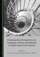 Contemporary Perspectives on Language  Culture and Identity in Anglo American Contexts PDF