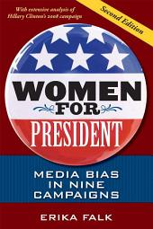 Women for President: Media Bias in Nine Campaigns