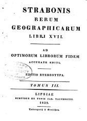Strabonis Rerum geographicarum libri XVII: Ad optimorum librorum fidem accurate editi, Volume 3
