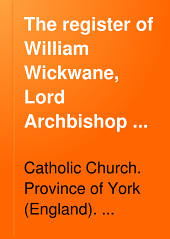 The Register of William Wickwane, Lord Archbishop of York, 1279-1285