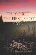 Download They Fired the First Shot 2012 Book