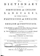 A Dictionary of the Portuguese and English Languages, in Two Parts,: Portuguese and English: and English and Portuguese ... in Two Volumes, Volume 1