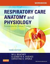 Workbook for Respiratory Care Anatomy and Physiology - E-Book: Foundations for Clinical Practice, Edition 3