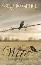 Girl on a Wire: Wounded Bird