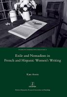 Exile and Nomadism in French and Hispanic Women s Writing PDF