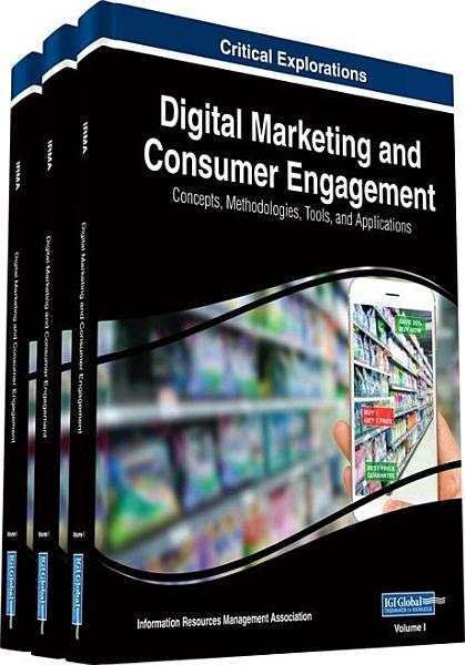 Download Digital Marketing and Consumer Engagement  Concepts  Methodologies  Tools  and Applications Book