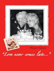 """""""Love Never Comes Late..."""""""