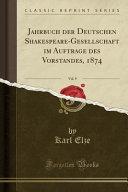 Jahrbuch Der Deutschen Shakespeare Gesellschaft Im Auftrage Des Vorstandes  1874  Vol  9  Classic Reprint  PDF