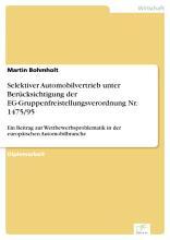 Selektiver Automobilvertrieb unter Ber  cksichtigung der EG Gruppenfreistellungsverordnung Nr  1475 95 PDF