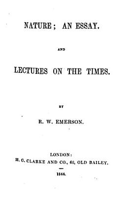 Nature  an essay and lectures on the times PDF