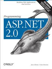 Programming ASP.NET: Building Web Applications and Services with ASP.NET 2.0, Edition 3