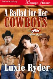 A Ballad for Her Cowboys [Hot Off the Ranch]