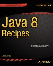 Java 8 Recipes: Edition 2