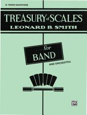 Treasury of Scales for Band and Orchestra: B-flat Tenor Saxophone Part