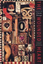 The Wounded Heart: Writing on Cherríe Moraga