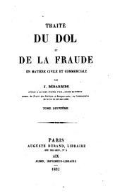 Traité du dol et de la fraude en matière civile et commerciale: Volume2