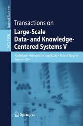 Transactions on Large-Scale Data- and Knowledge-Centered Systems V
