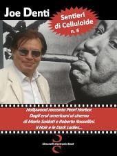 Sentieri di Celluloide n. 6: Hollywood racconta Pearl Harbour. Si va dagli eroi americani al cinema di Mario Soldati e Roberto Rossellini, al Noir ed alle Dark Ladies.