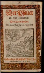 Der Psalter mit den Summarien. Doct. Mart. Lutheri: Mit einem Register von vnterscheid der Psalmen
