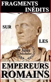 FRAGMENTS INÉDITS SUR LES EMPEREURS ROMAINS (ILLUSTRÉ)