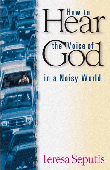 How to Hear the Voice of God in a Noisy World PDF