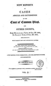 Reports of Cases Argued and Determined in the Court of Common Pleas: And Other Courts, from Easter Term 36 Geo. III. 1796, to [Hilary Term 44 Geo. III. 1804] ... Both Inclusive: with Tables of the Cases and Principal Matters, Volume 5