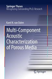 Multi-Component Acoustic Characterization of Porous Media