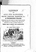 London and all its dangers      deceptions  etc      By a Man about Town   With a frontispiece   PDF