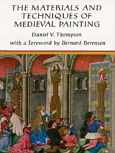 The Materials and Techniques of Medieval Painting PDF