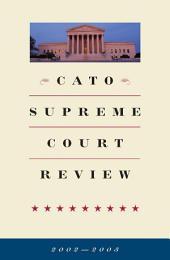 Cato Supreme Court Review, 2002-2003