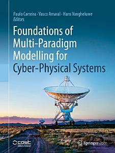 Foundations of Multi Paradigm Modelling for Cyber Physical Systems
