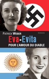 Eva-Evita, pour l'amour du Diable: Les relations amoureuses tumultueuses d'Hitler et de Perón