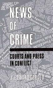 News of Crime: Courts and Press in Conflict