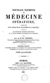 Nouveaux éléments de médecine opératoire: accompagnés d'un atlas de 22 planches ... représentant les principaux procédés opératoires et un grand nombre d'instruments de chirurgie, Volume4
