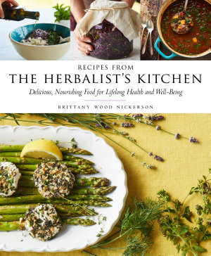 Recipes from the Herbalist s Kitchen PDF