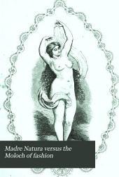 Madre Natura Versus the Moloch of Fashion: A Social Essay