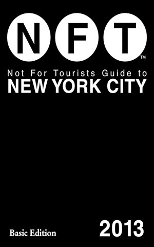 Not For Tourists Guide to New York City 2013