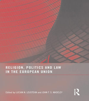 Religion  Politics and Law in the European Union PDF