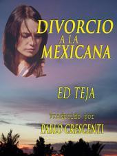 Divorcio A La Mexicana