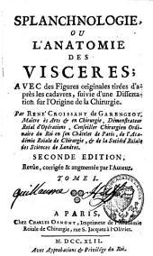 Splanchnologie ou l'anatomie des viscères: Volume1